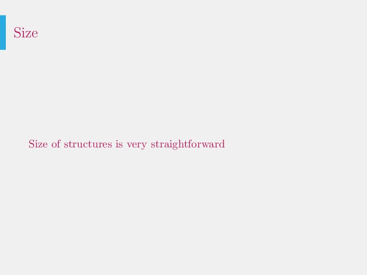 Size Size of structures is very straightforward