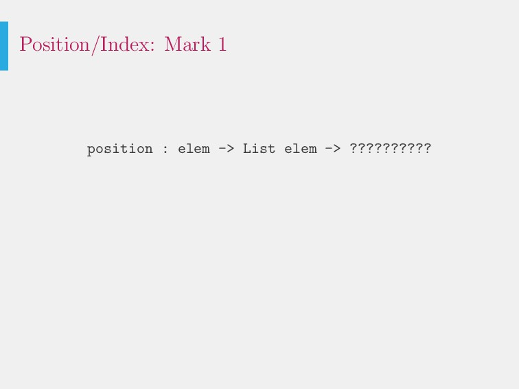 Position/Index: Mark 1 position : elem -> List ...