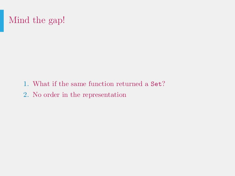 Mind the gap! 1. What if the same function retu...