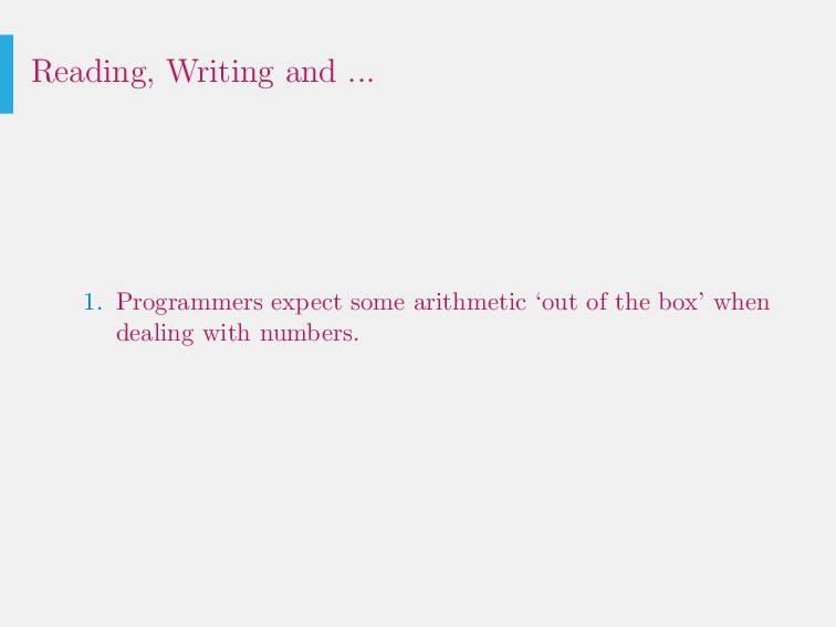 Reading, Writing and ... 1. Programmers expect ...