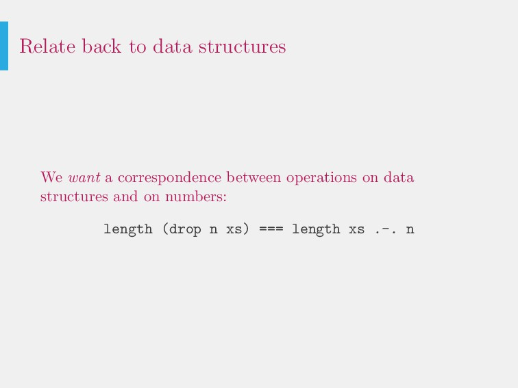 Relate back to data structures We want a corres...