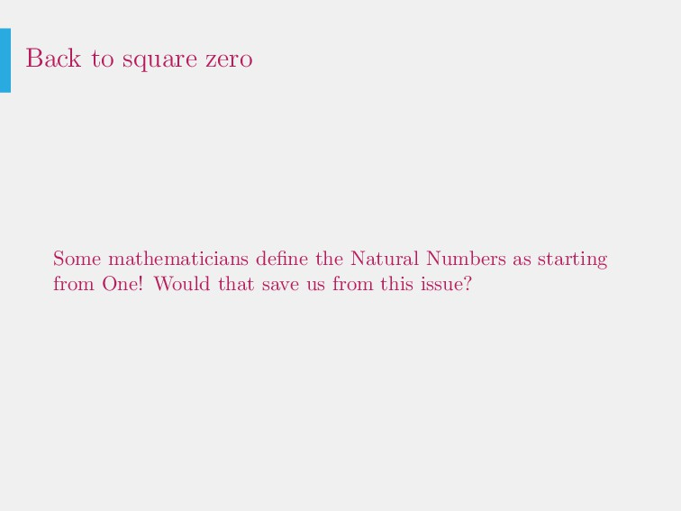 Back to square zero Some mathematicians define t...
