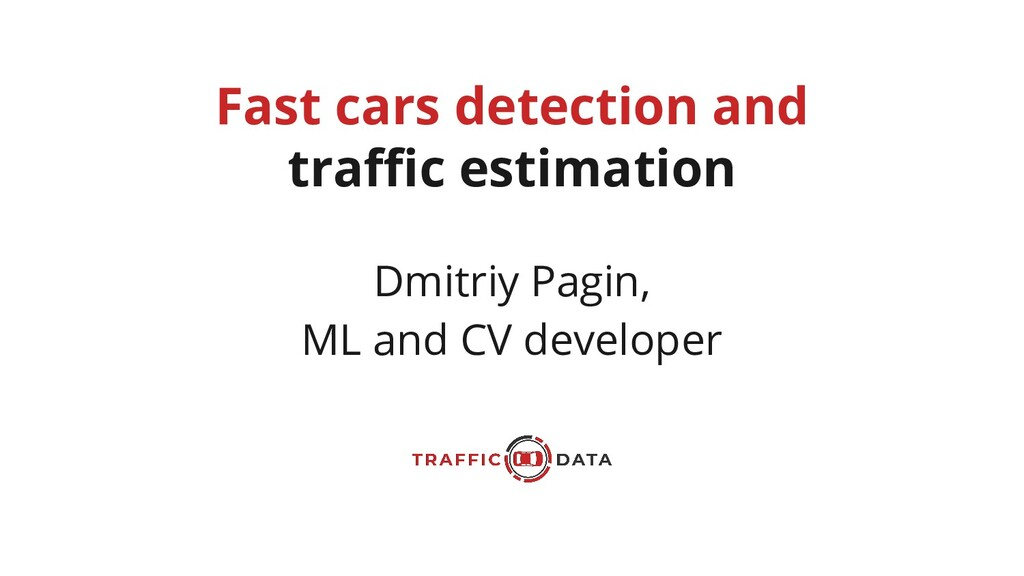 Fast cars detection and traffic estimation Dmitri...