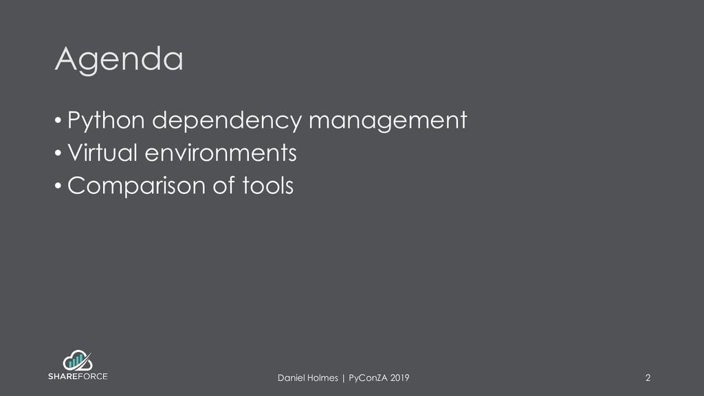 Agenda • Python dependency management • Virtual...