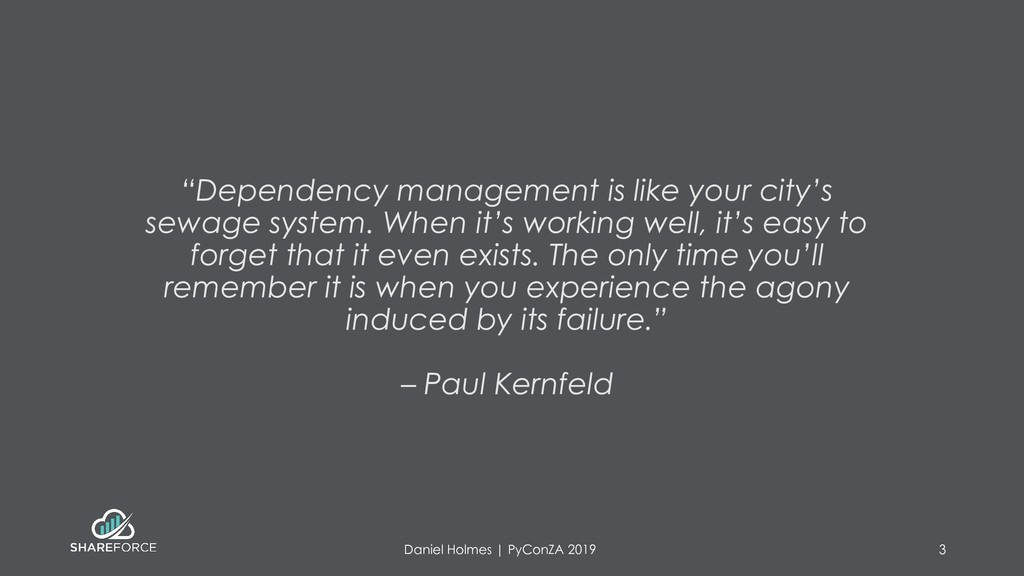 """""""Dependency management is like your city's sewa..."""