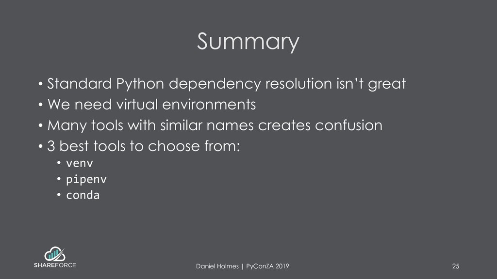 Summary • Standard Python dependency resolution...