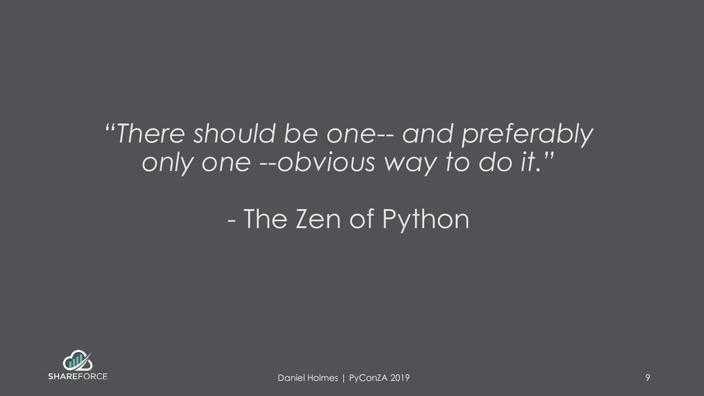 """""""There should be one-- and preferably only one ..."""
