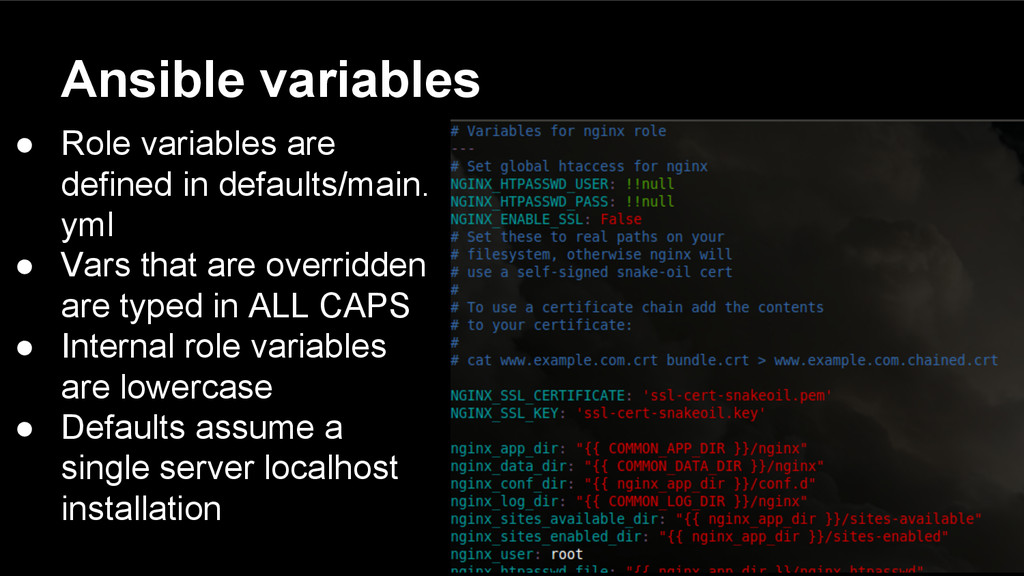Ansible variables ● Role variables are defined ...