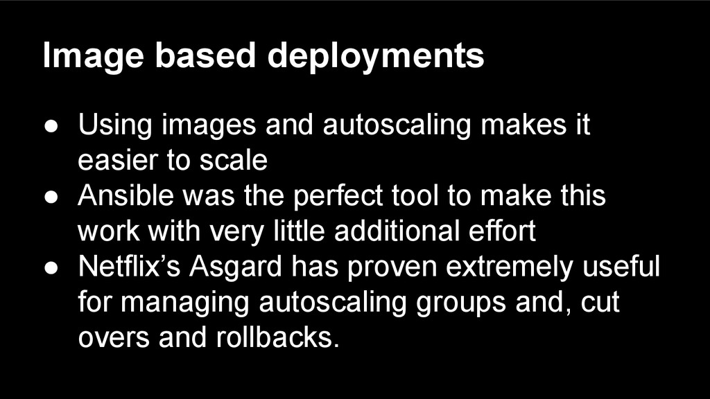 Image based deployments ● Using images and auto...