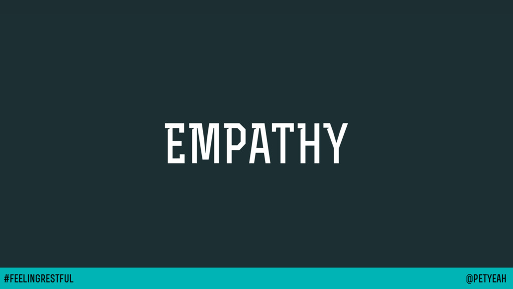 @petyeah #feelingrestful EMPATHY