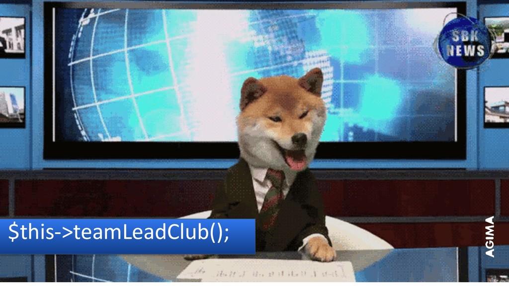 $this->teamLeadClub();