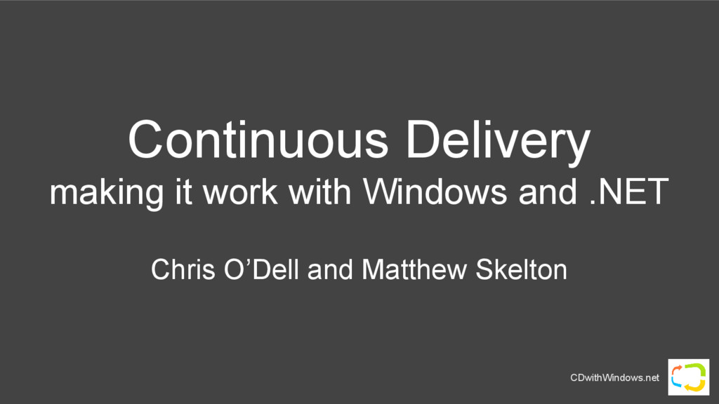 CDwithWindows.net Continuous Delivery making it...