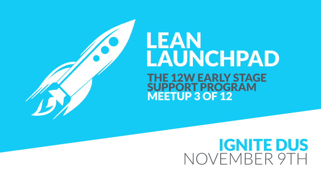LEAN LAUNCHPAD THE 12W EARLY STAGE