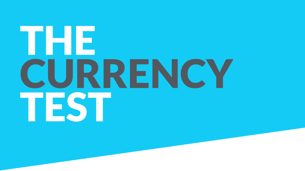 THE CURRENCY TEST