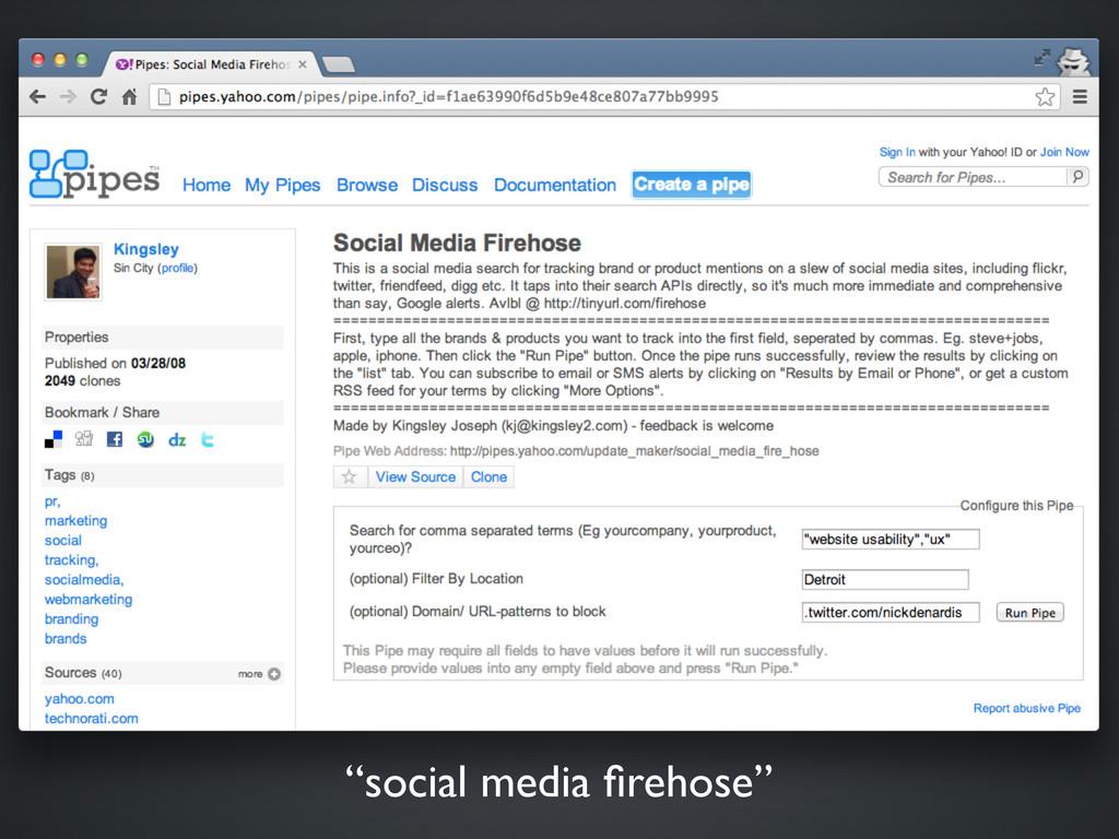 """""""social media firehose"""""""