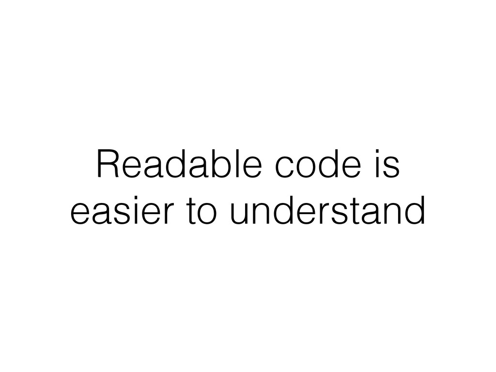 Readable code is easier to understand