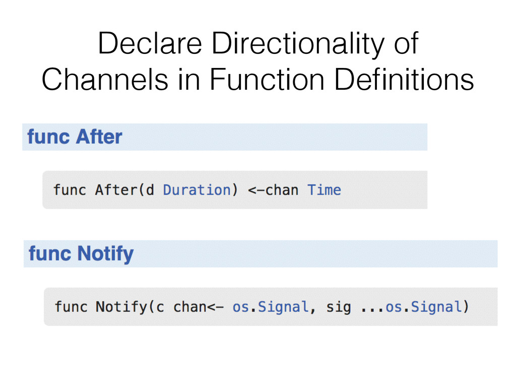 Declare Directionality of Channels in Function ...