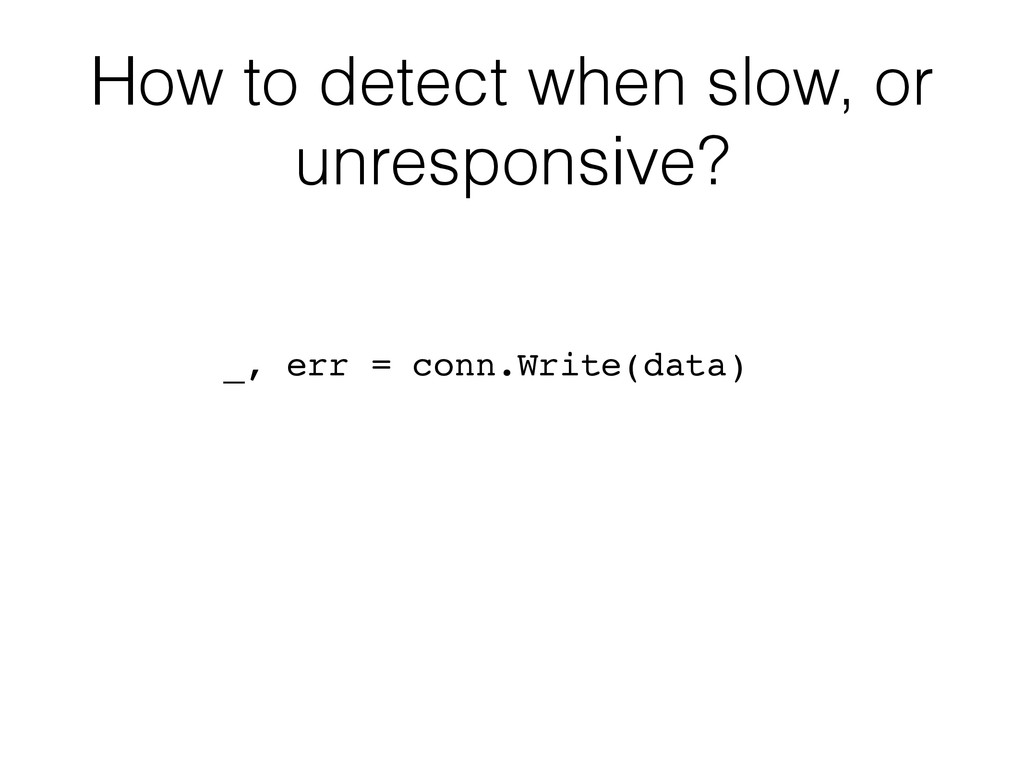 How to detect when slow, or unresponsive? ! _, ...