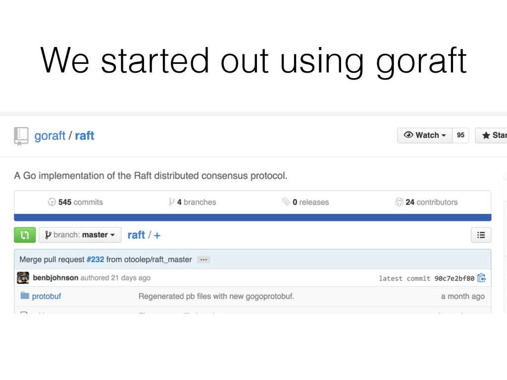 We started out using goraft
