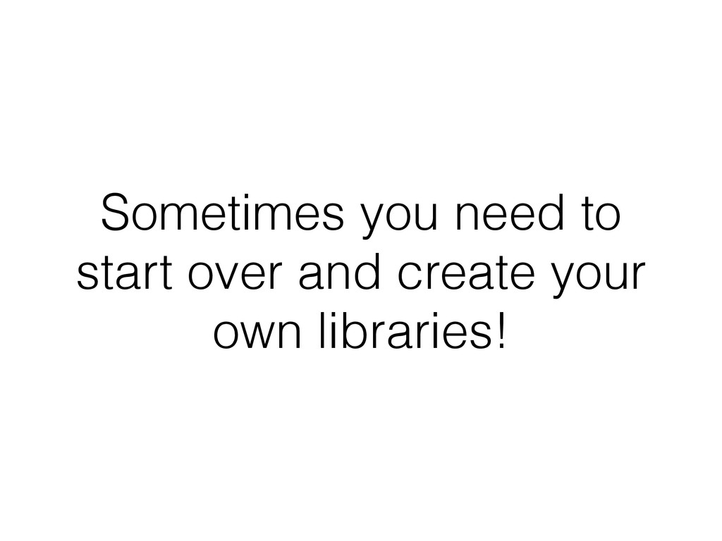 Sometimes you need to start over and create you...