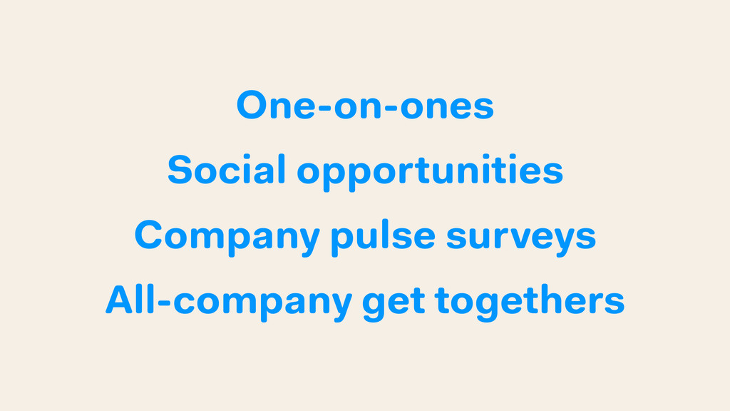 One-on-ones Social opportunities Company pulse ...