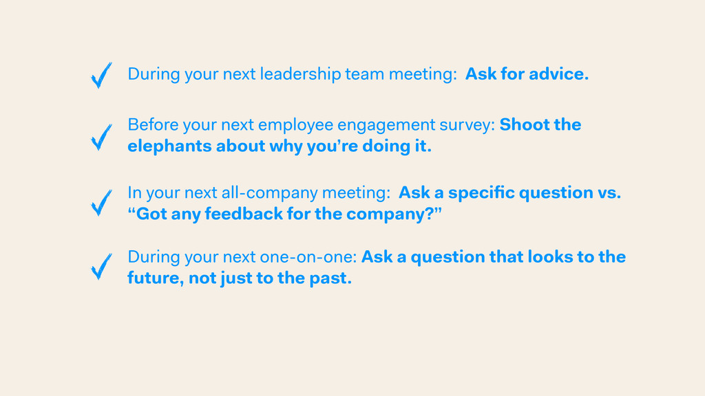 During your next leadership team meeting: Ask f...