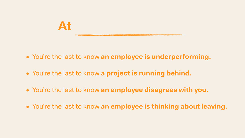 • You're the last to know an employee is underp...