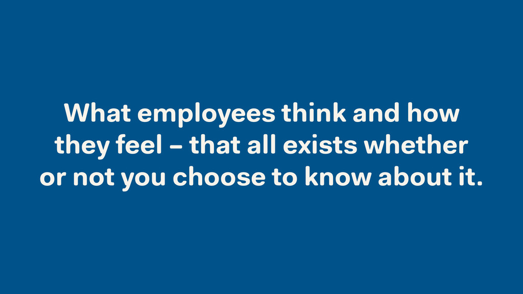 What employees think and how they feel – that a...