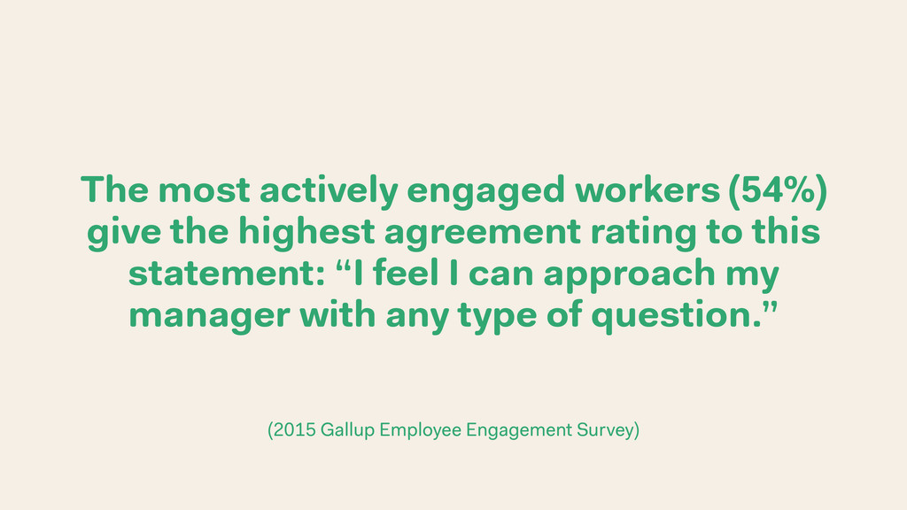 The most actively engaged workers (54%) give th...
