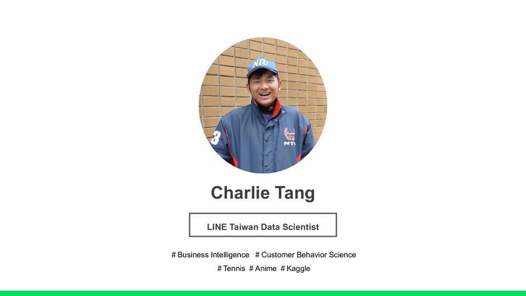 Charlie Tang LINE Taiwan Data Scientist #Busine...