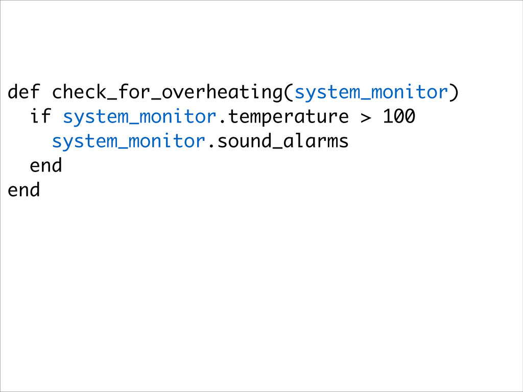 def check_for_overheating(system_monitor) if sy...