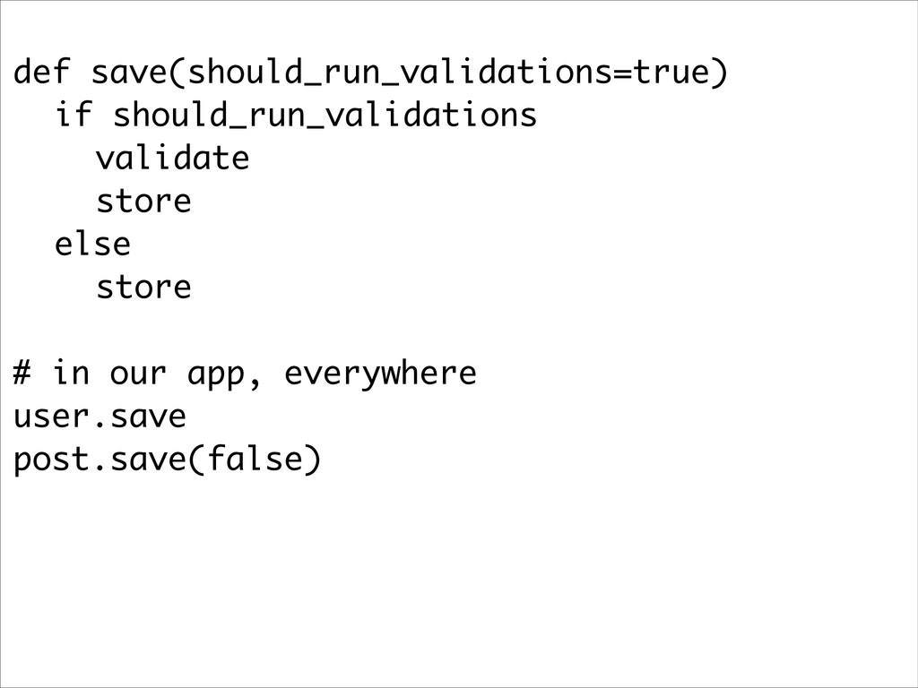 def save(should_run_validations=true) if should...