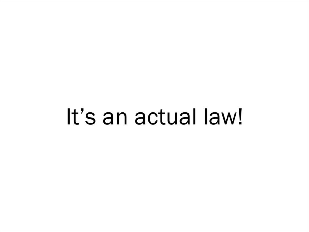 It's an actual law!