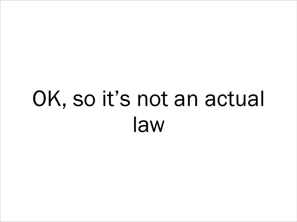 OK, so it's not an actual law