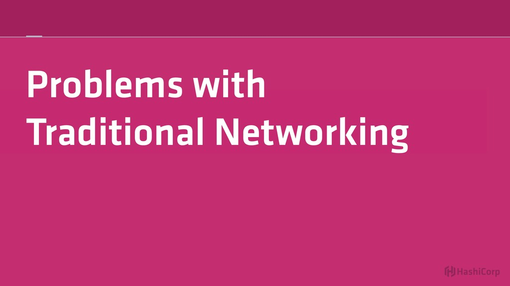 Problems with Traditional Networking