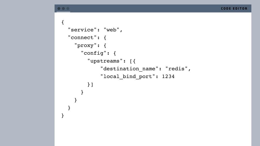 "{ ""service"": ""web"", ""connect"": { ""proxy"": { ""co..."