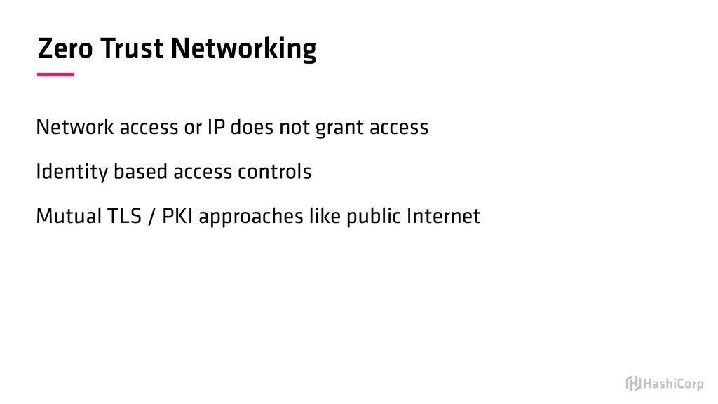 Zero Trust Networking Network access or IP does...