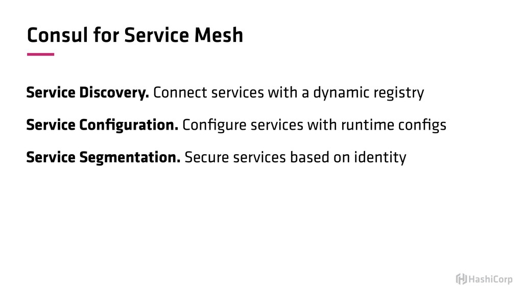 Consul for Service Mesh Service Discovery. Conn...