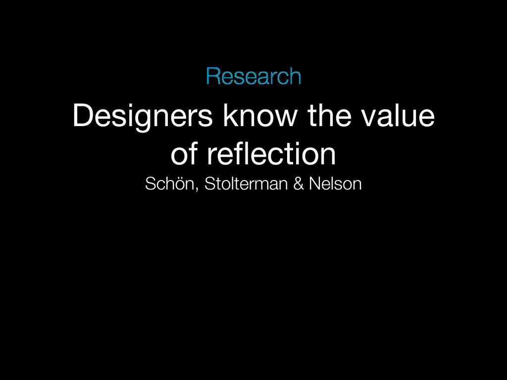 Designers know the value of reflection Schön, St...