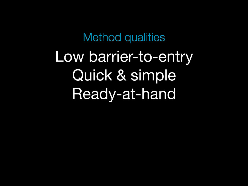 Low barrier-to-entry Quick & simple Ready-at-ha...
