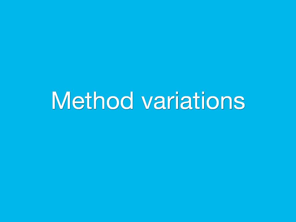 Method variations
