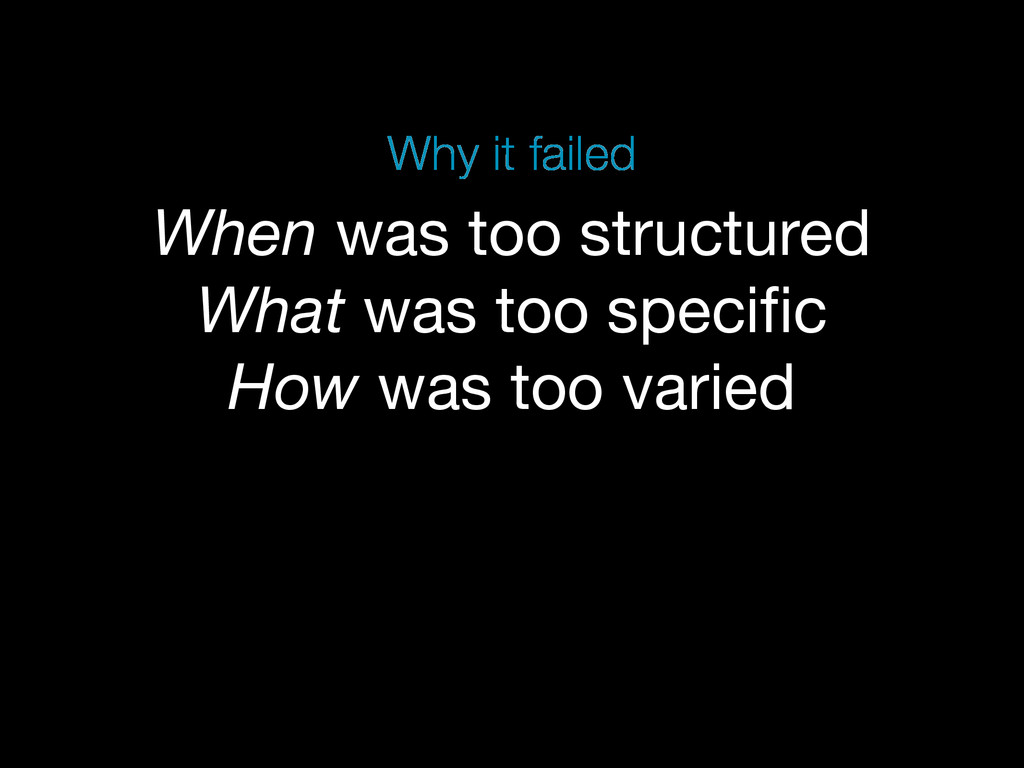 When was too structured What was too specific Ho...