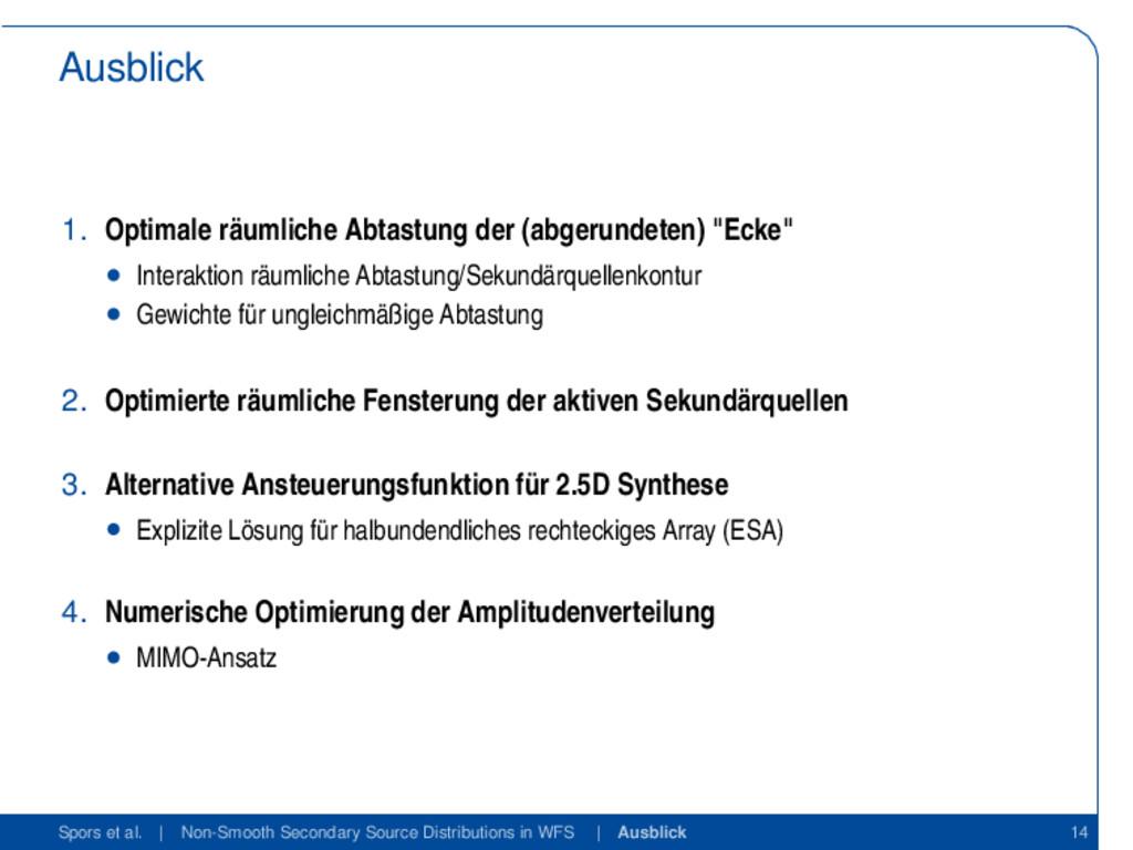 Ausblick 1. Optimale räumliche Abtastung der (a...