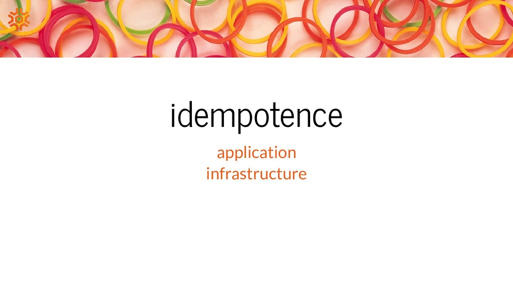 idempotence application infrastructure