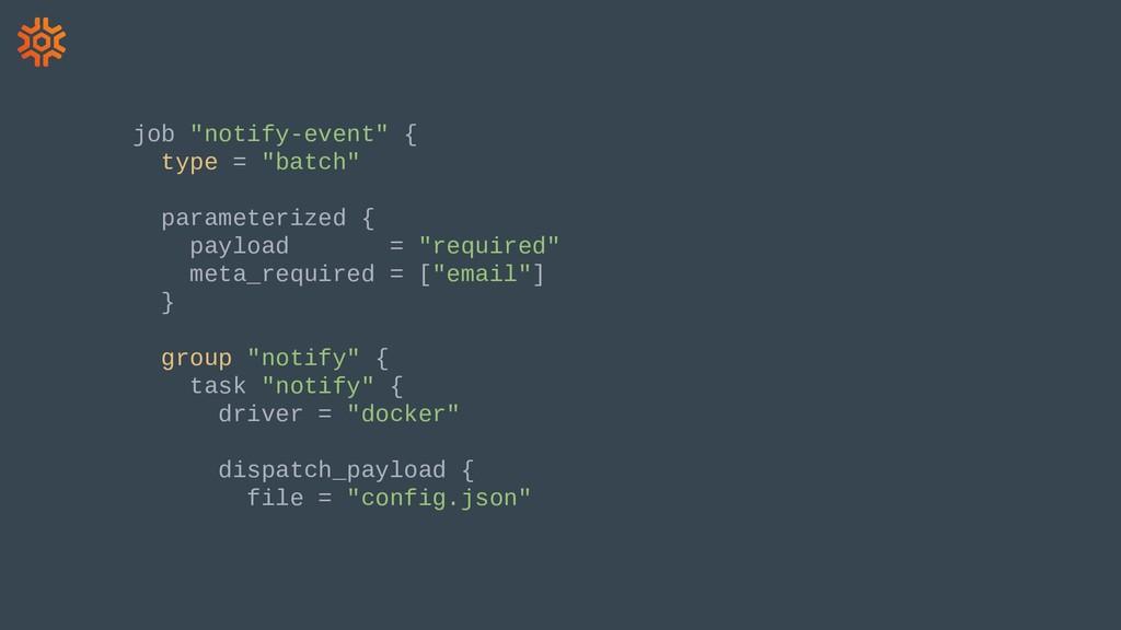 "job ""notify-event"" { type = ""batch"" parameteriz..."