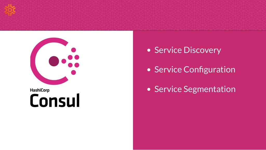Service Discovery Service Con guration Service ...