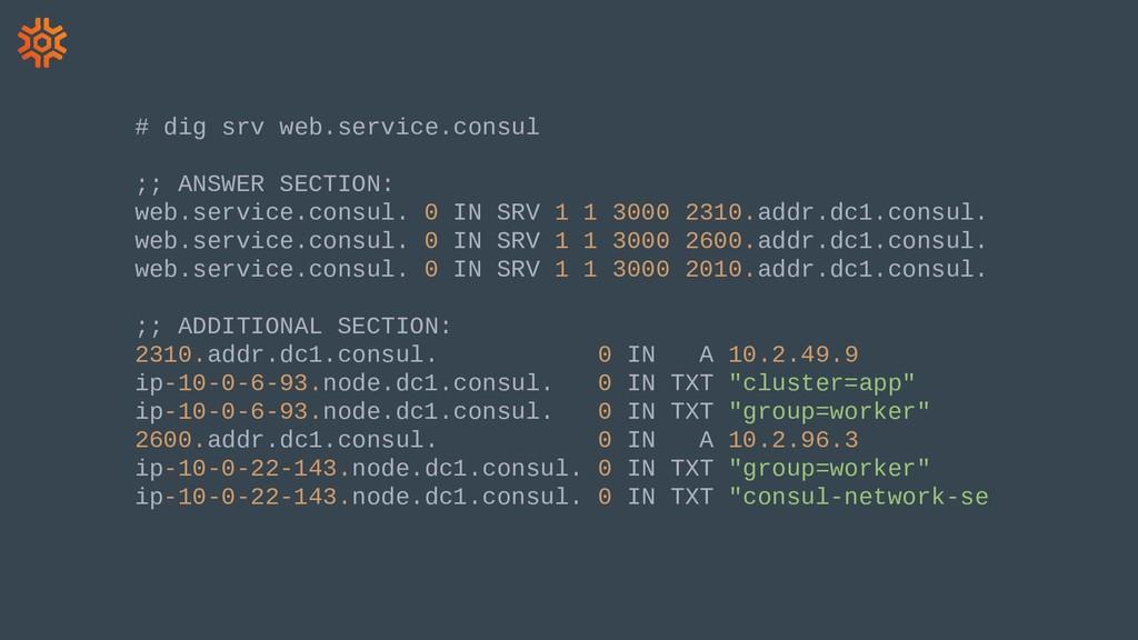 # dig srv web.service.consul ;; ANSWER SECTION:...