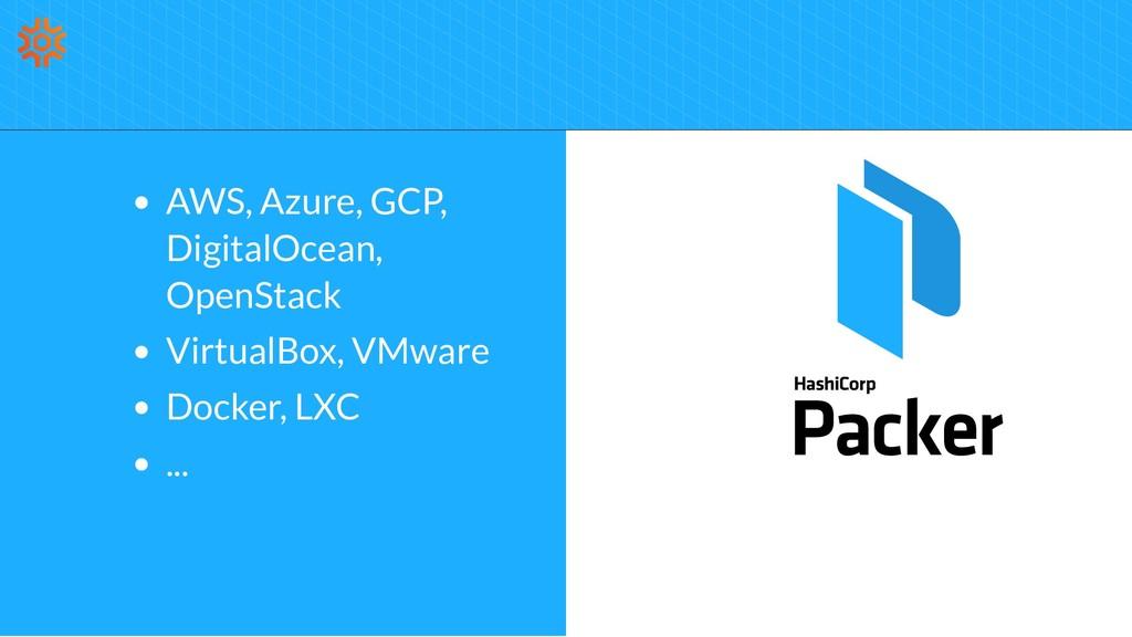 AWS, Azure, GCP, DigitalOcean, OpenStack Virtua...