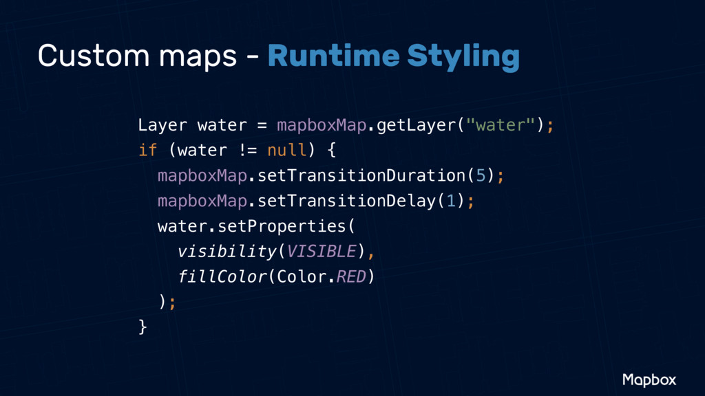 Custom maps - Runtime Styling Layer water = map...