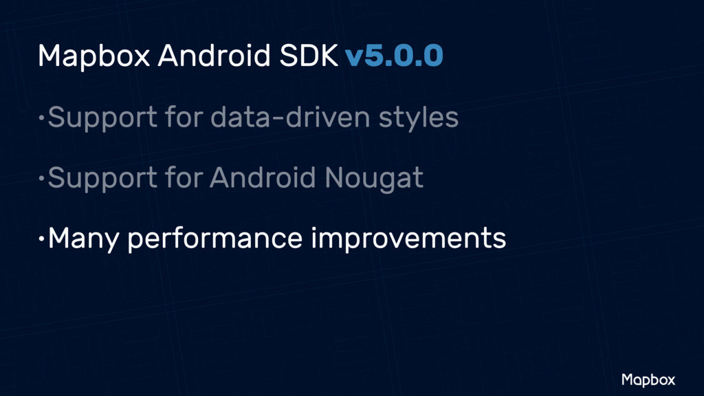 •Support for data-driven styles •Support for An...